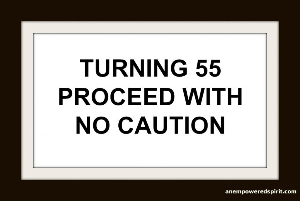Birthdays Aging 55