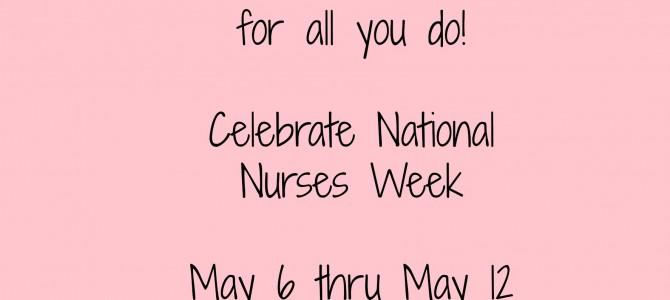 Thank A Nurse This Week As We Celebrate National Nurses Week