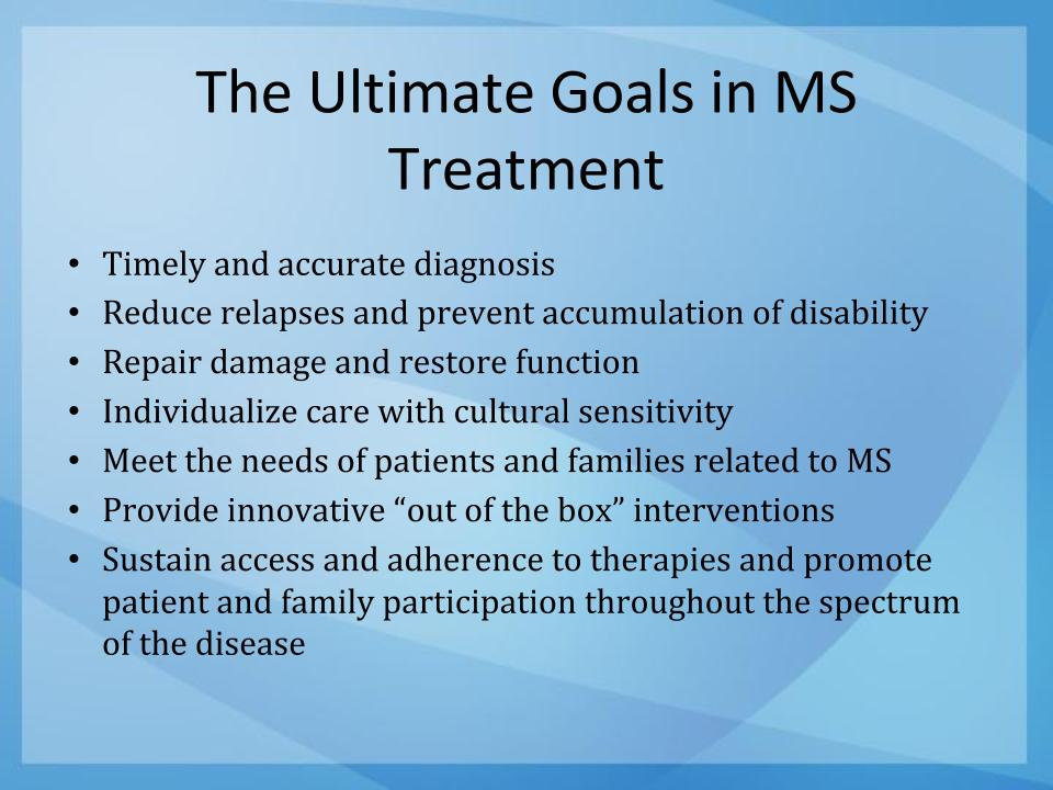 The Ultimate Goals in MS Treatment