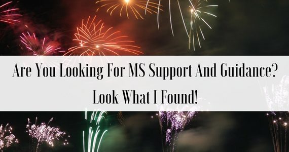Are You Looking For MS Support And Guidance? Look What I Found!